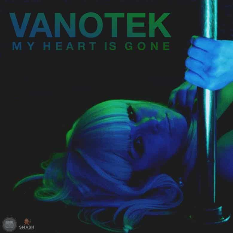 Vanotek My Heart is Gone