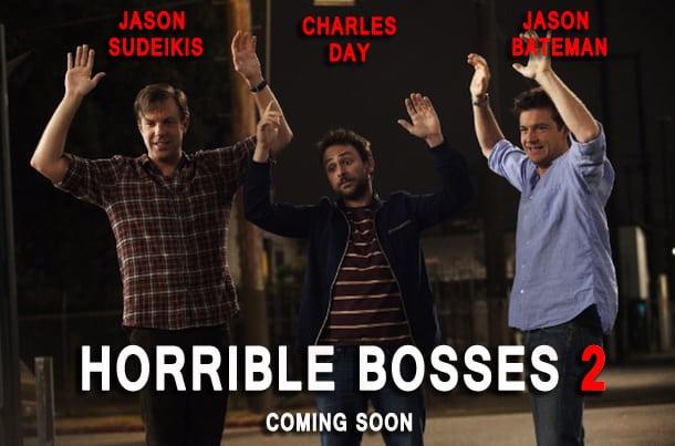 Horrible Bosses 2 este planificat pentru lansare